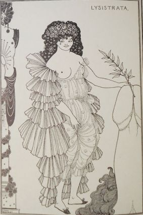 The Lysistrata of Aristophanes; now first wholly translated into English and illustrated with eight full-page drawings by Aubrey Beardsley