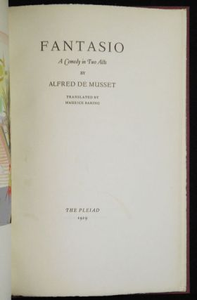 Fantasio: A Comedy in Two Acts; by Alfred De Musset; translated by Maurice Baring [with slipcase]