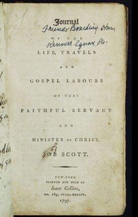 Journal of the Life, Travels and Gospel Labours of that Faithful Servant and Minister of Christ, Job Scott [Davis/Chandler family records]