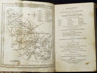 A Topographical and Statistical Description of the County of Northampton: . . . To which is prefixed, a Copious Travelling Guide . . . Forming a Complete County Itinerary; Also, a list of the Fairs; And an Index Table . . . by George Alexander Cooke. G. A. Cooke, George Alexander.