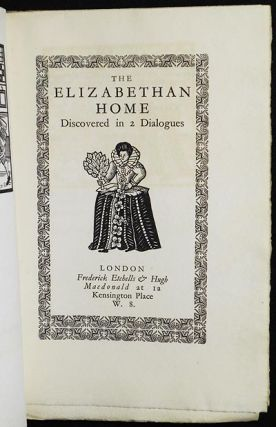 The Elizabethan Home Discovered in 2 Dialogues by Claudius Hollyband and Peter Erondell; edited by M. St. Clare Byrne [8/725]