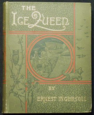 The Ice Queen. Ernest Ingersoll
