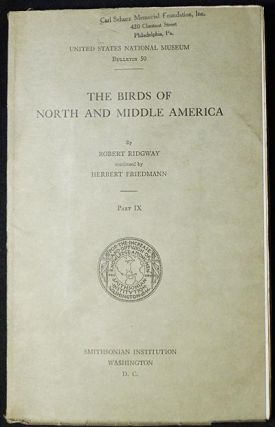 The Birds of North and Middle America: A Descriptive Catalog ... Part IX ... by Robert Ridgway;...