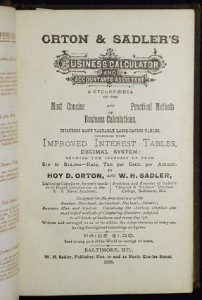 Orton & Sadler's Business Calculator and Accountants Assistant: A Cyclopaedia of the Most Concise and Practical Methods of Business Calculations; Including many valuable labor-saving tables, together with Improved Interest Tables, Decimal System