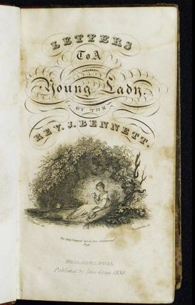 Letters to a Young Lady, on a Variety of Useful and Interesting Subjects: Calculated to improve the heart, to form the manners and enlighten the understanding