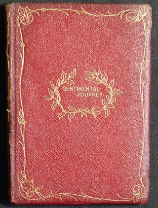 A Sentimental Journey Through France and Italy by Laurence Sterne. Laurence Sterne.