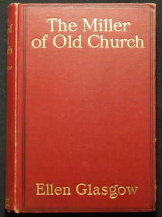 The Miller of Old Church. Ellen Glasgow