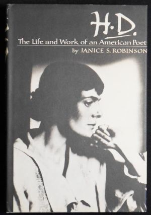 H.D.: The Life and Work of an American Poet. Janice S. Robinson.