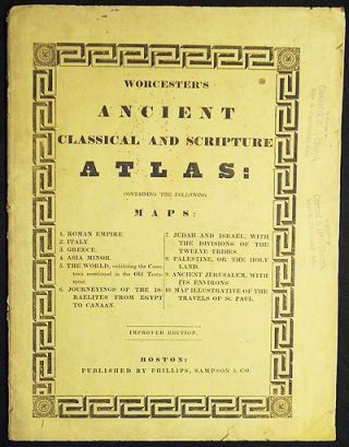 Worcester's Ancient Classical and Scripture Atlas. Joseph Emerson Worcester