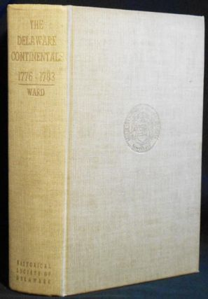 The Delaware Continentals 1776-1783. Christopher L. Ward