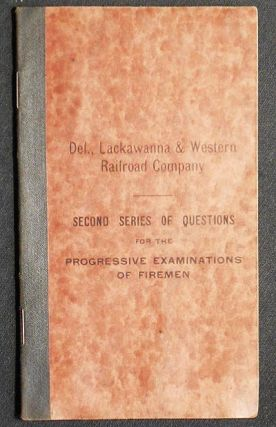 Second Series of Questions for the Progressive Examinations of Firemen. Lackawanna Delaware,...