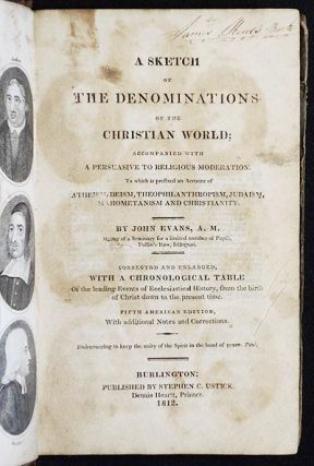 A Sketch of the Denominations of the Christian World; accompanied with a Peruasive to Religious...
