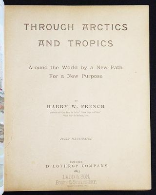 Through Arctics and Tropics: Around the World by a New Path for a New Purpose