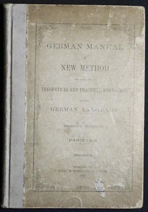 German Manual: A New Method for Acquiring a Theoretical and Practical Knowledge of the German...