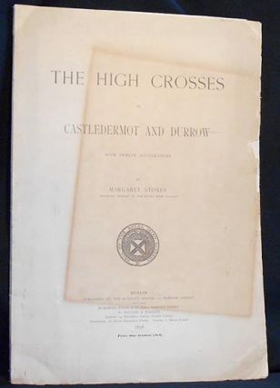 The High Crosses of Castledermot and Durrow with Twelve Illustrations