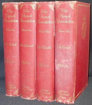The French Revolution by George H. Allen [4 volumes]. George H. Allen