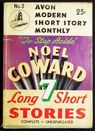 To Step Aside: Seven Long Short Stories. Noel Coward.