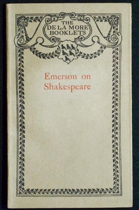 Emerson on Shakespeare from His Essays on Representative Men. Ralph Waldo Emerson