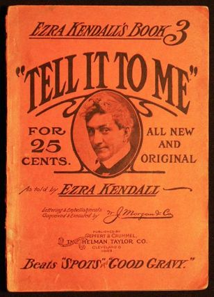 Tell It to Me: All New and Original; As told by Ezra Kendall; Lettering and embellishments...