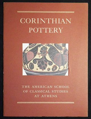 Corinthian Pottery: The American School of Classical Studies at Athens [6 color illustrations by...