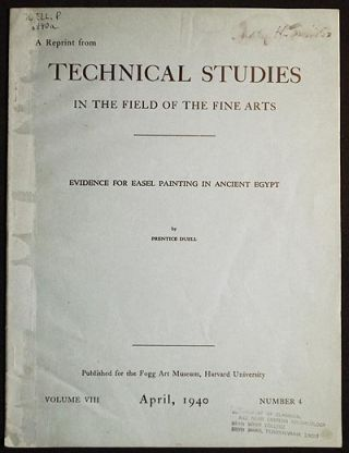 Evidence for Easel Painting in Ancient Egypt by Prentice Duell; A Reprint from Technical Studies in the Field of the Fine Arts (vol. 8, no. 4). Prentice Duell.