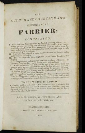 The Citizen and Countryman's Experienced Farrier; by J. Markham, G. Jefferies, and Experienced Indians. Gervase Markham.