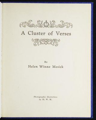A Cluster of Verses by Helen Winne Mesick; photographic illustrations by H.W.M.