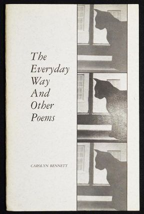 The Everyday Way and Other Poems. Carolyn Bennett.
