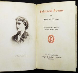 Selected Poems of Edith M. Thomas; edited with a memoir by Jessie B. Rittenhouse. Edith M. Thomas.
