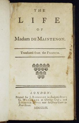 The Life of Madam de Maintenon; translated from the French [parts 1 and 2]