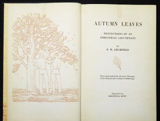 Autumn Leaves: Reflections of an Industrial Lieutenant; by P.W. Litchfield, with a Foreword by Jerome C. Hunsaker; Illustrations by Rockwell Kent
