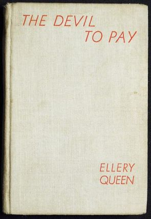 The Devil to Pay; Ellery Queen. Frederic Dannay, Bennington Manfred Lee