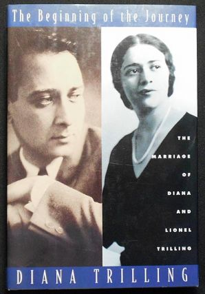 The Beginning of the Journey: The Marriage of Diana and Lionel Trilling. Diana Trilling.