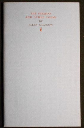 The Freeman and Other Poems by Ellen Glasgow. Ellen Glasgow