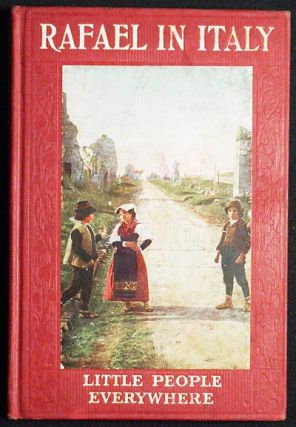 Rafael in Italy by Etta Blaisdell McDonald and Julia Dalrymple. Etta Blaisdell McDonald, Julia...