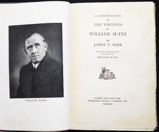 A Bibliography of the Writings of William McFee by James T. Babb; With an Introduction and Notes...