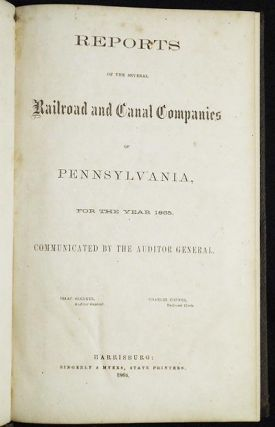 Reports of the Several Railroad and Canal Companies of Pennsylvania, For the Year 1865: communicated by the Auditor General; Isaac Slenker, Auditor General; Charles Conner, Railroad Clerk