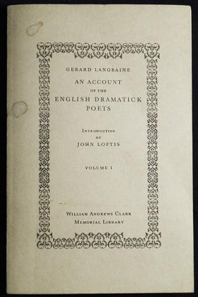 An Account of the English Dramatick Poets; Introduction by John Loftis -- Vol. 1. Gerard Langbaine