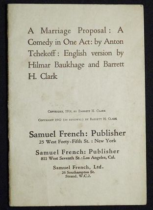A Marriage Proposal: A Comedy in One Act by Anton Tchekoff; English version by Hilmar Baukhage...