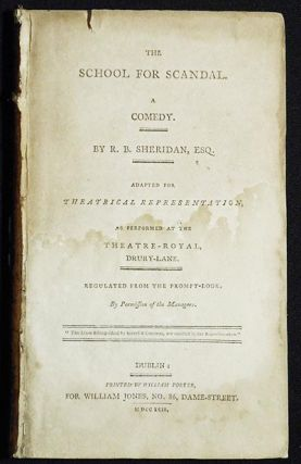 The School for Scandal: A Comedy; By R.B. Sheridan, Esq.; Adapted for theatrical representation,...