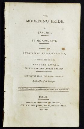 The Mourning Bride: A Tragedy by Mr. Congreve; Adapted for Theatrical Representation, as...