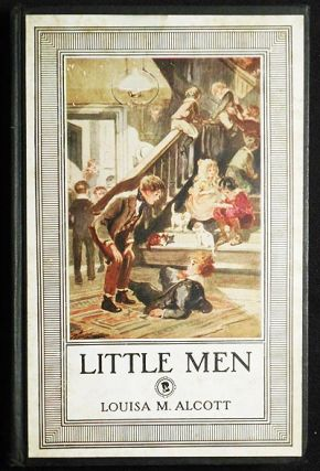 Little Men: Life at Plumfield with Jo's Boys; by Louisa M. Alcott; With Illustrations in Color by...