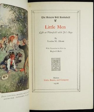 Little Men: Life at Plumfield with Jo's Boys; by Louisa M. Alcott; With Illustrations in Color by Reginald Birch