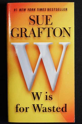 W Is For Wasted. Sue Grafton