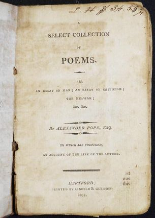 A Select Collection of Poems, viz. An Essay on Man; An Essay on Criticism; The Messiah; &c. &c....