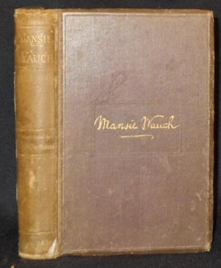 The Life of Mansie Wauch: Tailor in Dalkeith; written by himself; with eight illustrations by...