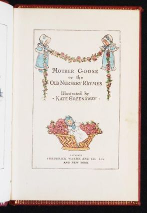 Mother Goose or The Old Nursery Rhymes; Illustrated by Kate Greenaway