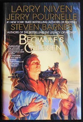 Beowulf's Children; Larry Niven, Jerry Pournelle & Steven Barnes. Larry Niven, Jerry Pournelle,...