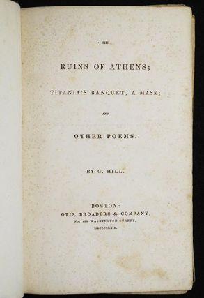The Ruins of Athens; Titania's Banquet, a Mask; and Other Poems by G. Hill