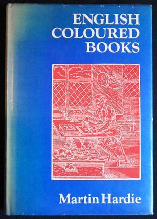 English Coloured Books by Martin Hardie; With an Introduction by James Laver. Martin Hardie.